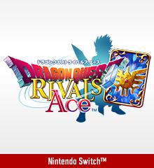 ドラゴンクエストライバルズ エース(Nintendo Switch™版)